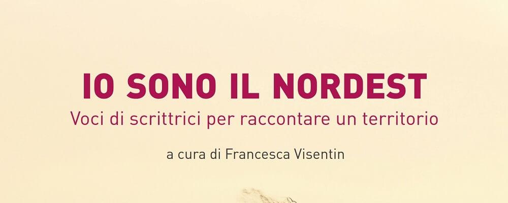 io-sono-il-nordest-copertina-featured