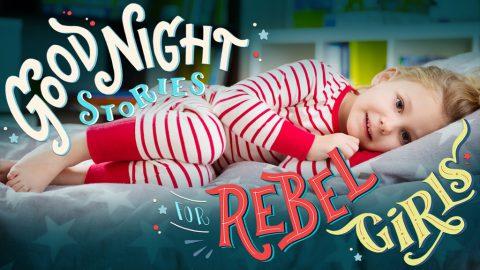 Good Night Stories for Rebel Girls, un successo planetario